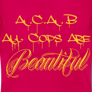 ACAB All Cops are Beautiful T-Shirts - Frauen T-Shirt