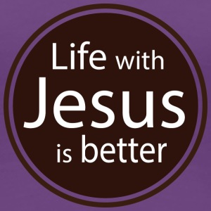 Life with Jesus is better T-Shirts - Frauen Premium T-Shirt