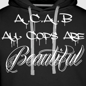 ACAB All Cops are Beautiful Pullover & Hoodies - Männer Premium Hoodie