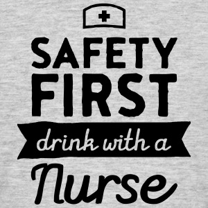 Safety First - Drink With A Nurse T-shirts - T-shirt herr