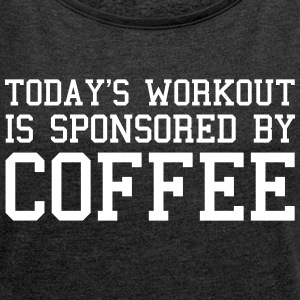 Today's Workout Gym Quote T-Shirts - Women's T-shirt with rolled up sleeves