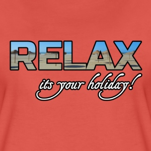 Relax - it's your holiday T-Shirts - Women's Premium T-Shirt