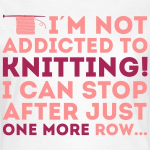 I'm not addicted to knitting! I can stop Camisetas - Camiseta mujer