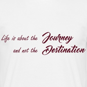 Life is about the journey Tee shirts - T-shirt Homme