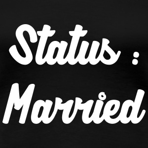 Married / Mariage / Couple / Love / Sexy / Sex T-Shirts - Women's Premium T-Shirt