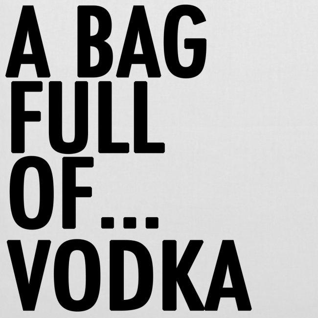 A Bag Full Of... VODKA (Black Font)