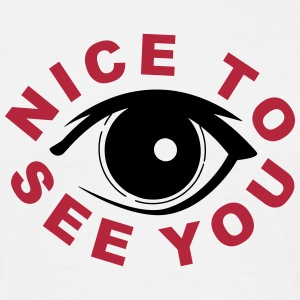 Nice to see you T-shirts - Mannen T-shirt
