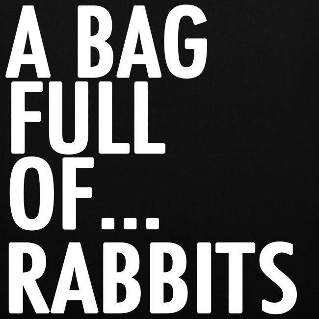 A Bag Full Of... RABBITS (White Font)