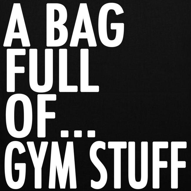 A Bag Full Of... GYM STUFF (White Font)