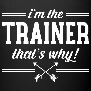 I'm The Trainer - That's Why! Tassen & Zubehör - Tasse einfarbig