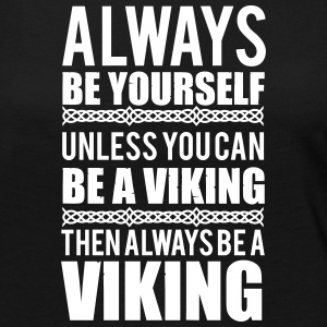 Always be yourself. Unless you can be a viking Manga larga - Camiseta de manga larga premium mujer