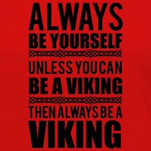 Always be yourself. Unless you can be a viking Langarmshirts - Frauen Premium Langarmshirt