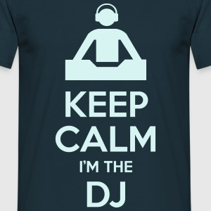 Keep calm I'm the DJ Tee shirts - T-shirt Homme