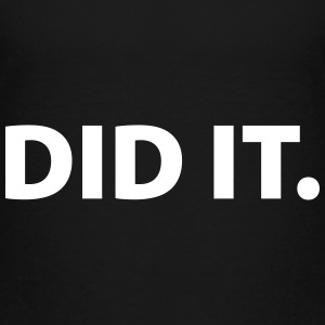 Did it Shirts - Kids' Premium T-Shirt