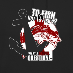 To fish or not to fish - Sweat-shirt à capuche unisexe