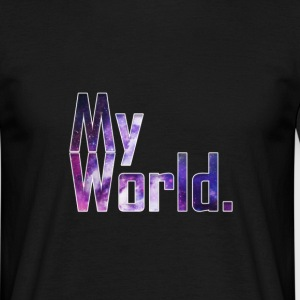 My World. - Black T-Shirt - Männer T-Shirt