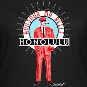 Bonjour ma belle Honolulu, Francisco Evans ™ T-Shirts - Frauen T-Shirt