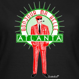 Bonjour ma belle Atlanta, Francisco Evans ™ T-Shirts - Frauen T-Shirt