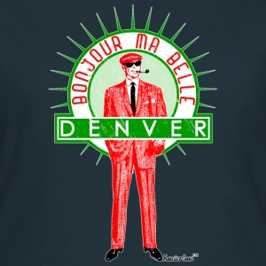 Bonjour ma belle Denver, Francisco Evans ™ T-Shirts - Frauen T-Shirt