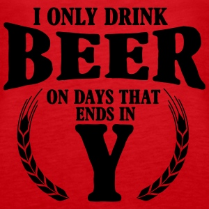 I only drink beer on days with y Topper - Premium singlet for kvinner