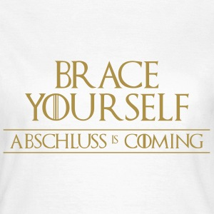 Brace Yourself - Abschluss is Coming T-Shirts - Dame-T-shirt