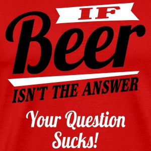 Beer is always the answer Tee shirts - T-shirt Premium Homme