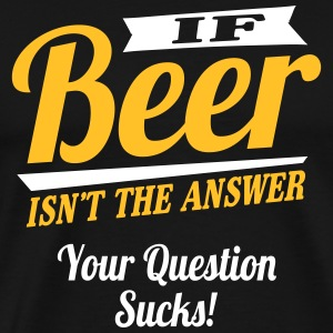 Beer is always the answer T-skjorter - Premium T-skjorte for menn