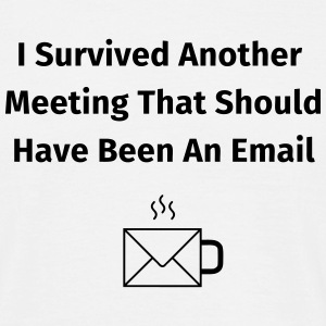 I Survived Another Meeting T-shirts - Herre-T-shirt