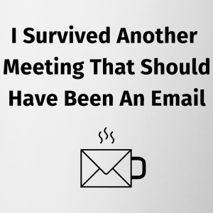 I Survived Another Meeting  Tassen & Zubehör - Tasse