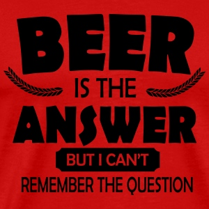 Beer is the answer Tee shirts - T-shirt Premium Homme