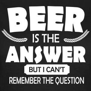 Beer is the answer Magliette - Maglietta da donna