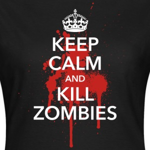 keep calm and kill zombies Halloween Blut Krone - Frauen T-Shirt