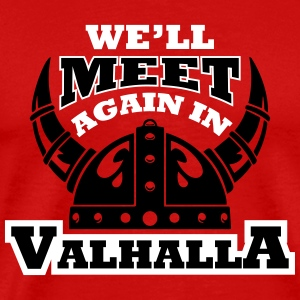 Viking - We'll meet again in valhalla T-shirts - Premium-T-shirt herr
