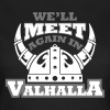 Viking - We'll meet again in valhalla T-Shirts - Women's T-Shirt