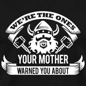 Wikinger - your mother warned you T-shirts - Mannen Premium T-shirt