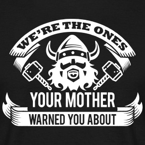 Wikinger - your mother warned you T-Shirts - Männer T-Shirt