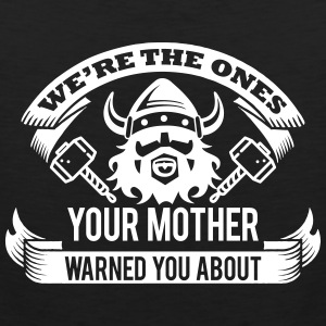 Wikinger - your mother warned you Tank Tops - Männer Premium Tank Top