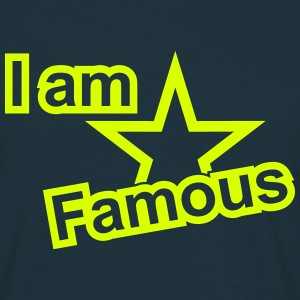 I am Famous - Men's T-Shirt
