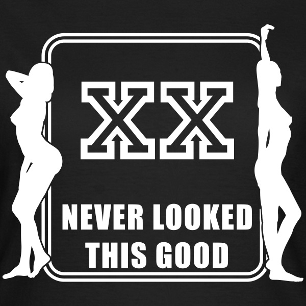 XX never looked this good (template) T-Shirts - Women's T-Shirt