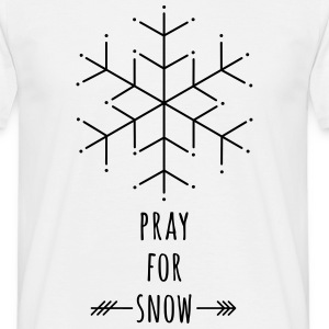Pray for snow T-Shirt - Männer T-Shirt