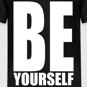 Be yourself Shirts - Kids' Premium T-Shirt