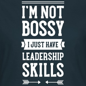 I\'m Not Bossy I Just Have Leadership Skills T-shirts - T-shirt dam