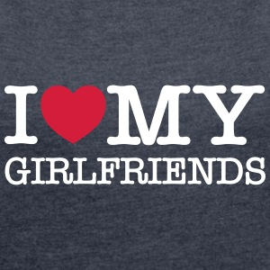 I Love My Girlfriends Camisetas - Camiseta con manga enrollada mujer