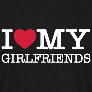 I Love My Girlfriends T-Shirts - Männer T-Shirt