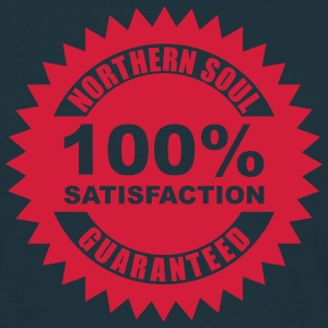 Northern soul 100% guaranteed - Men's T-Shirt