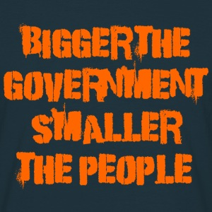 Bigger the government smaller the people - Men's T-Shirt