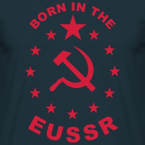 Born in the EUSSR - Men's T-Shirt