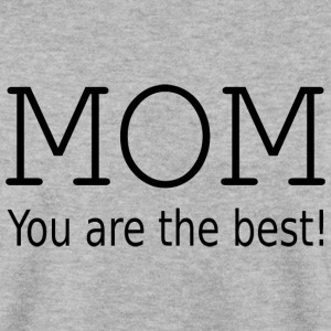 Mom you are the best! Pullover & Hoodies - Männer Pullover