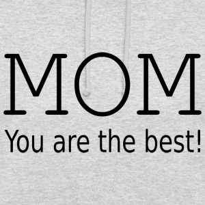 Mom you are the best! Pullover & Hoodies - Unisex Hoodie