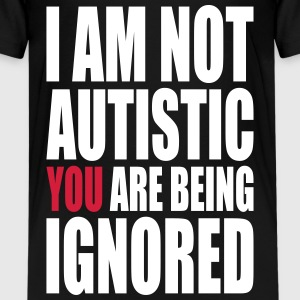I am not autistic Shirts - Teenage Premium T-Shirt